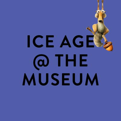 Ice Age at The Museum